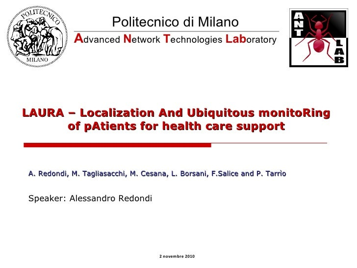 LAURA –  Localization And Ubiquitous monitoRing of pAtients for health care support Politecnico di Milano A dvanced  N etw...