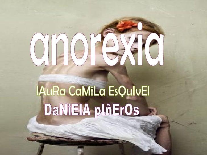 anorexia lAuRa CaMiLa EsQuIvEl  DaNiElA pIñErOs