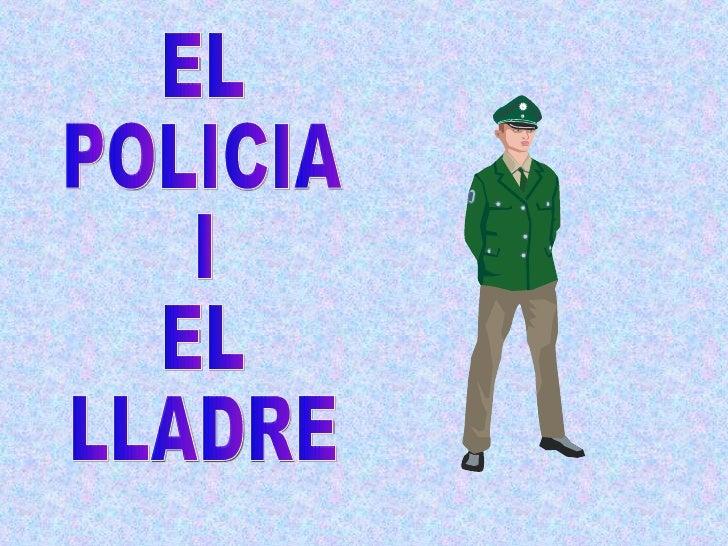 EL  POLICIA I EL LLADRE