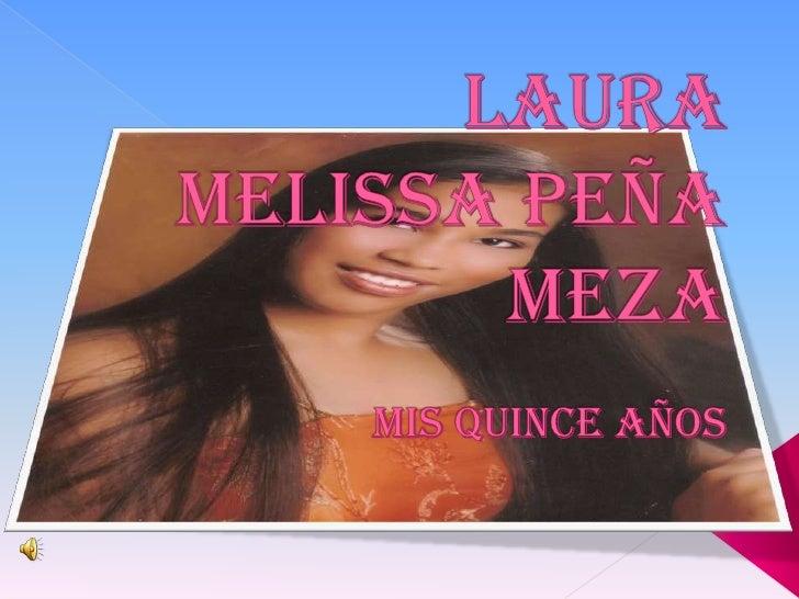 LAURA  MELISSA PEÑA MEZAMIS QUINCE AÑOS<br />