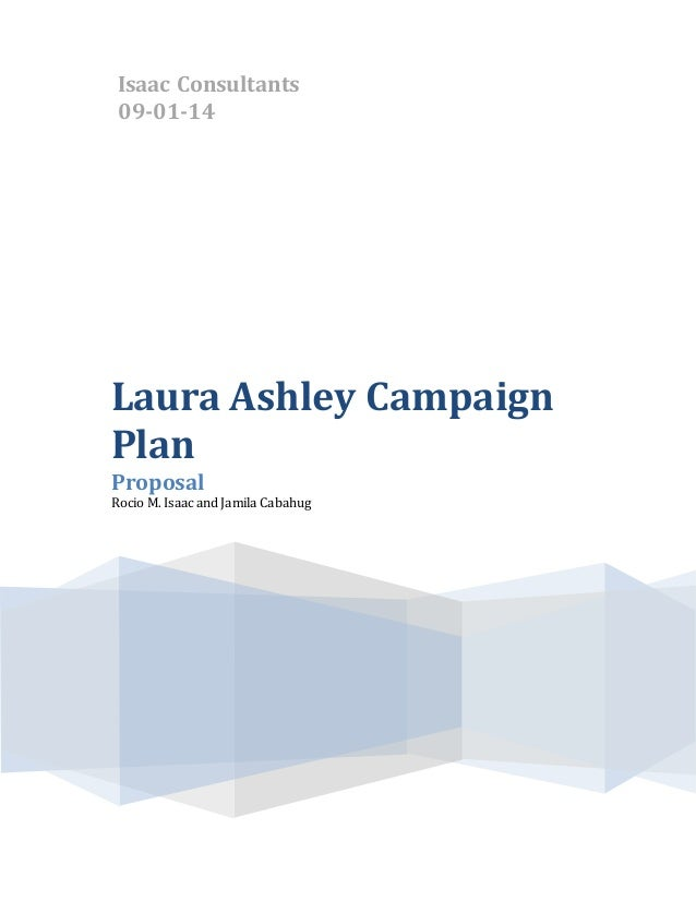 Isaac Consultants, Inc. 11-05-12 Laura Ashley Campaign Plan Proposal Rocio M. Isaac and Jamila Cabahug Isaac Consultants 0...