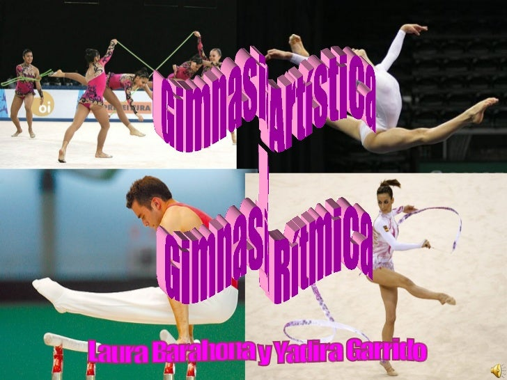 Gimnasia Artística y Gimnasia Rítmica Laura Barahona y Yadira Garrido