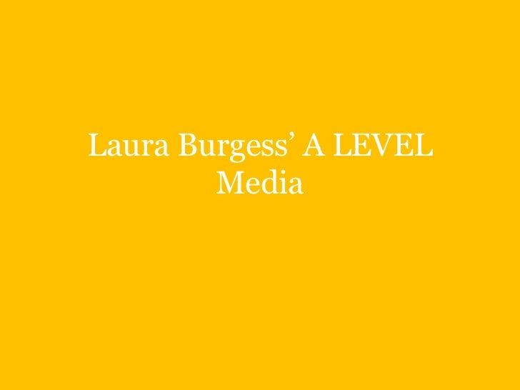Laura Burgess' A LEVEL        Media