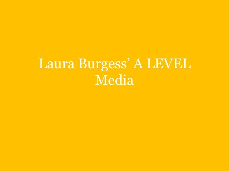 Laura Burgess A Level Media Evaluation