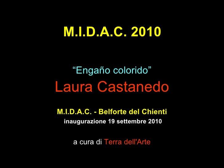 """M.I.D.A.C. 2010 """" Enga ño colorido """" Laura Castanedo M.I.D.A.C. - Belforte del Chienti inaugurazione 19 settembre 2010 a c..."""