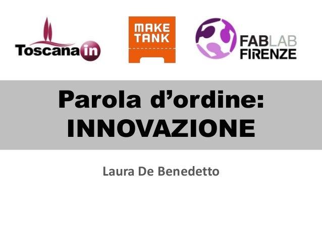 Parola d'ordine: INNOVAZIONE   Laura De Benedetto
