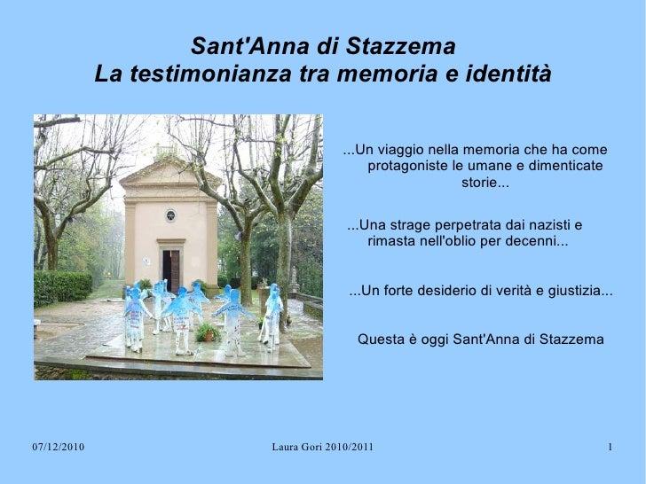 Sant'Anna di Stazzema La testimonianza tra memoria e identità <ul><li>...Un viaggio nella memoria che ha come protagoniste...