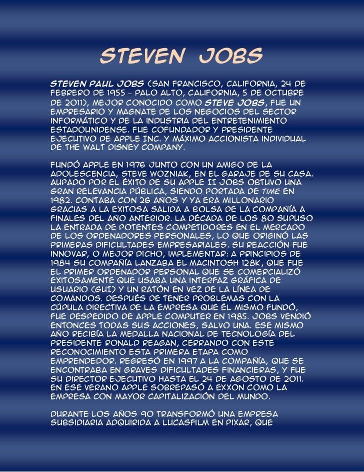 STEVEN JOBSSteven Paul Jobs (San Francisco, California, 24 defebrero de 1955 – Palo Alto, California, 5 de octubrede 2011)...