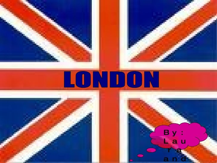 LONDON By: Laura and Remei