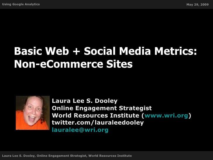 Basic Web + Social Media Metrics: Non eCommerce Sites