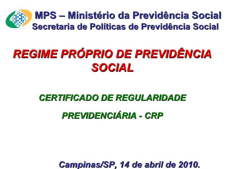 MPS – Ministério da Previdência Social Secretaria de Políticas de Previdência Social  REGIME PRÓPRIO DE PREVIDÊNCIA SOCI...
