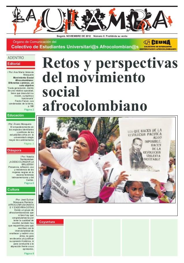 Bogotá. NOVIEMBRE DE 2012 Número 6 Prohibida su venta Retos y perspectivas del movimiento social afrocolombiano /Por: Álva...