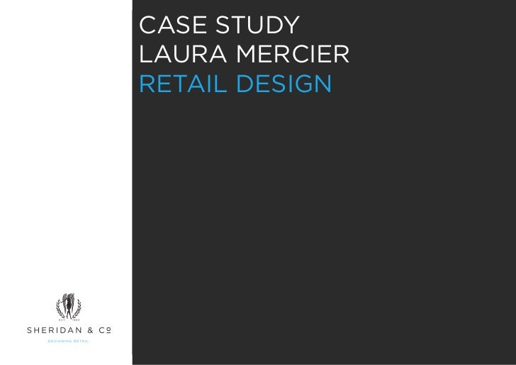 CASE STUDYLAURA MERCIERRETAIL DESIGN