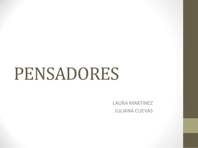 PENSADORES LAURA MARTINEZ JULIANA CUEVAS