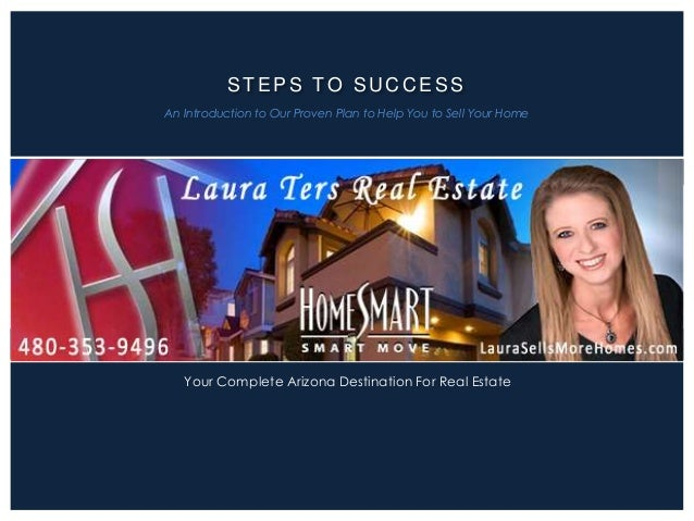 STEPS TO SU C C ESS An Introduction to Our Proven Plan to Help You to Sell Your Home Your Complete Arizona Destination For...