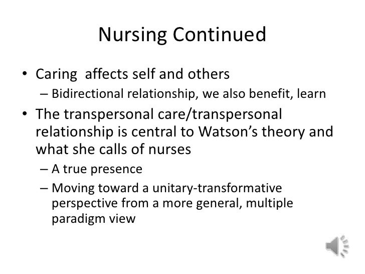 a pragmatic view of jean watson s caring theory Watson's human care theory and the art of 5 caring is not a goal oriented task and requires knowledge and understanding in both science and metaphysical beliefs (watson, 2012.