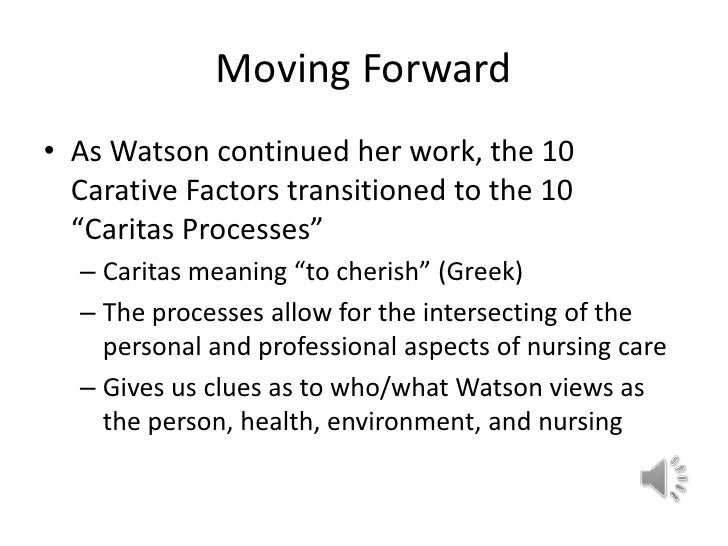 ten clinical caritas processes of jean watson Rationale for use of jean watson's theory of human caring  caring science ten caritas processes in  watson caring science  institute retrieved january 31,.