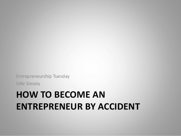 My story | How to become an entrepreneur by accident