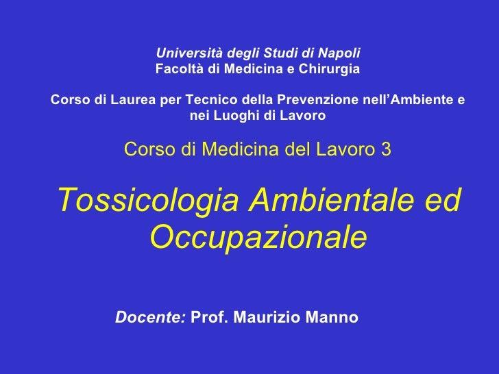 Università degli Studi di Napoli Facoltà di Medicina e Chirurgia Corso di Laurea per Tecnico della Prevenzione nell'Ambien...