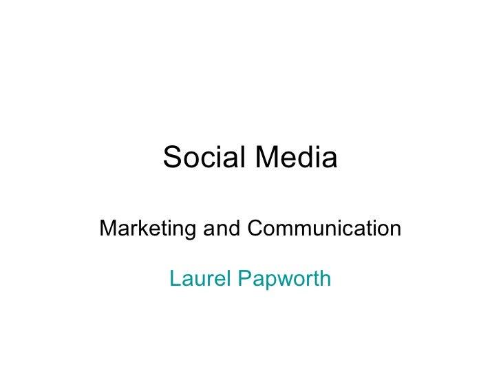 Social Media Marketing and Communication Laurel Papworth
