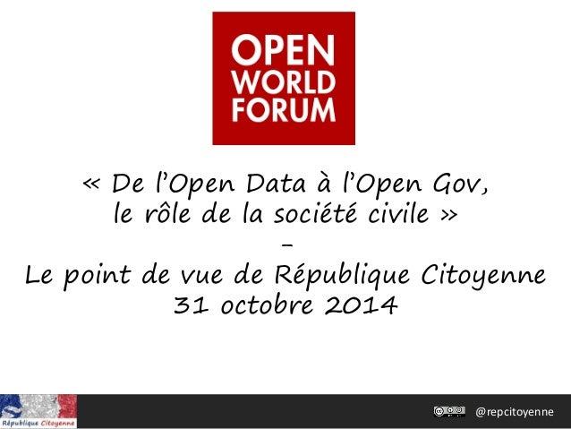 @repcitoyenne  « De l'Open Data à l'Open Gov, le rôle de la société civile » - Le point de vue de République Citoyenne 31 ...