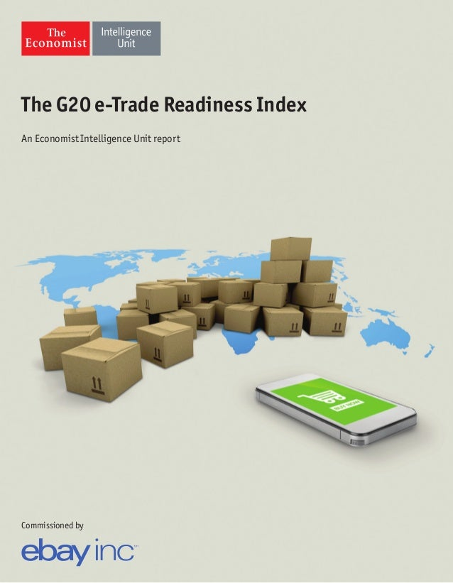The G20 e-Trade Readiness Index Commissioned by An Economist Intelligence Unit report