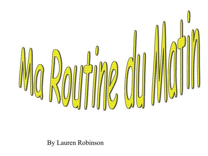 Ma Routine du Matin By Lauren Robinson