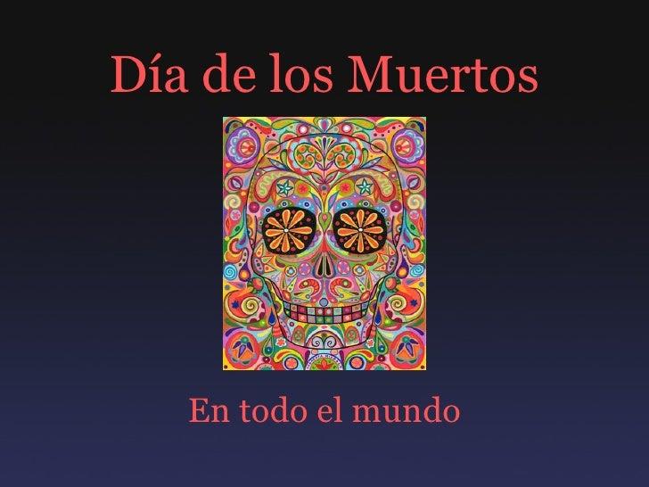 Día de los Muertos En todo el mundo