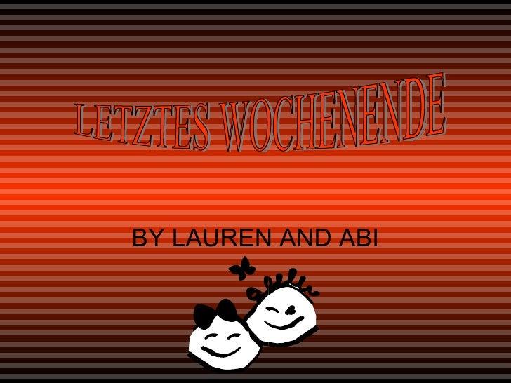 BY LAUREN AND ABI LETZTES WOCHENENDE