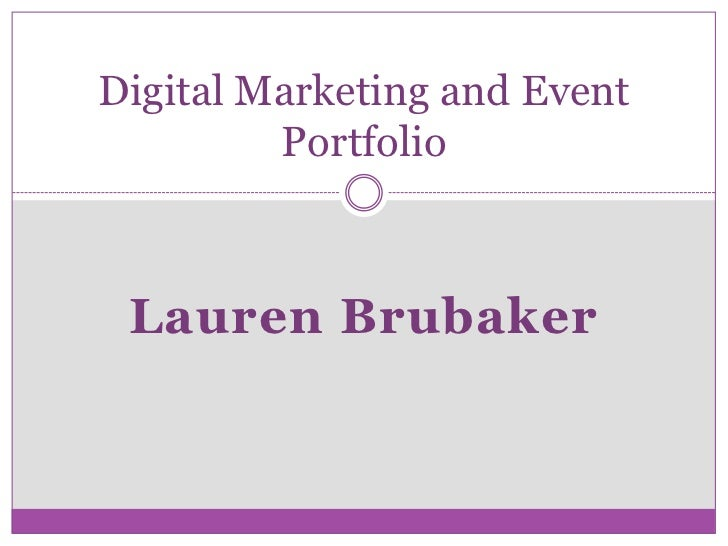 Lauren Brubaker<br />Digital Marketing and Event Portfolio<br />