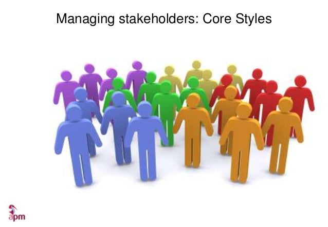 Managing stakeholders: core styles