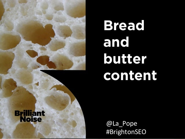 Bread and butter content