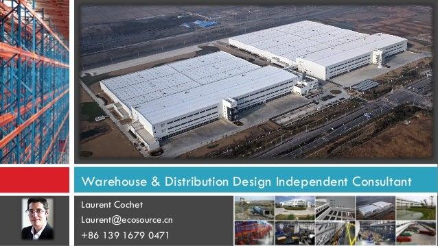 Laurent Cochet  Laurent@ecosource.cn  +86 139 1679 0471  Warehouse & Distribution Design Independent Consultant