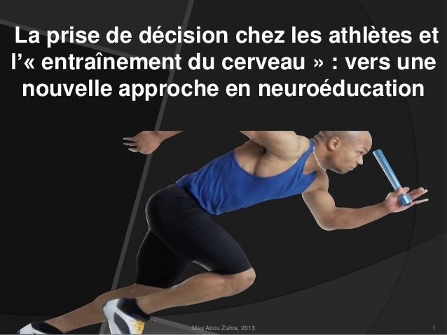 La prise de décision chez les athlètes et l'« entraînement du cerveau » : vers une nouvelle approche en neuroéducation May...