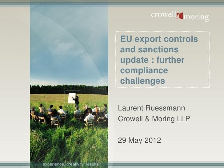 Export Compliance Management Seminar 29 May 2012: EU Export Controls and Sanctions update: Further Compliance Challenges