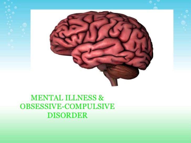 20  MENTAL ILLNESS &OBSESSIVE-COMPULSIVE      DISORDER