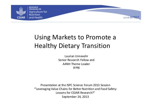 "Laurian Unnevehr, IFPRI ""Using Markets to Promote a Healthy Dietary Transition"""