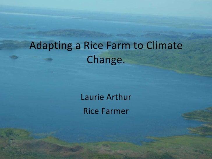 Adapting a rice farm to climate change - Laurie Arthur, farmer