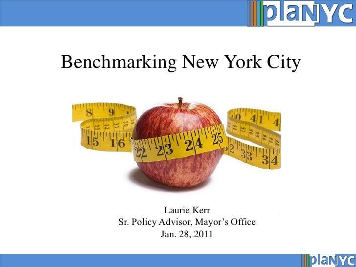 Benchmarking New York City                  Laurie Kerr      Sr. Policy Advisor, Mayor's Office                 Jan. 28, 2...