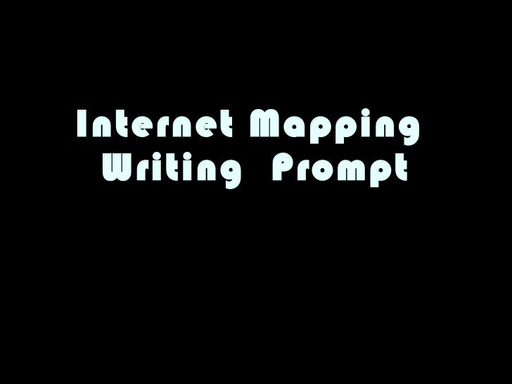 Internet Mapping  Writing  Prompt