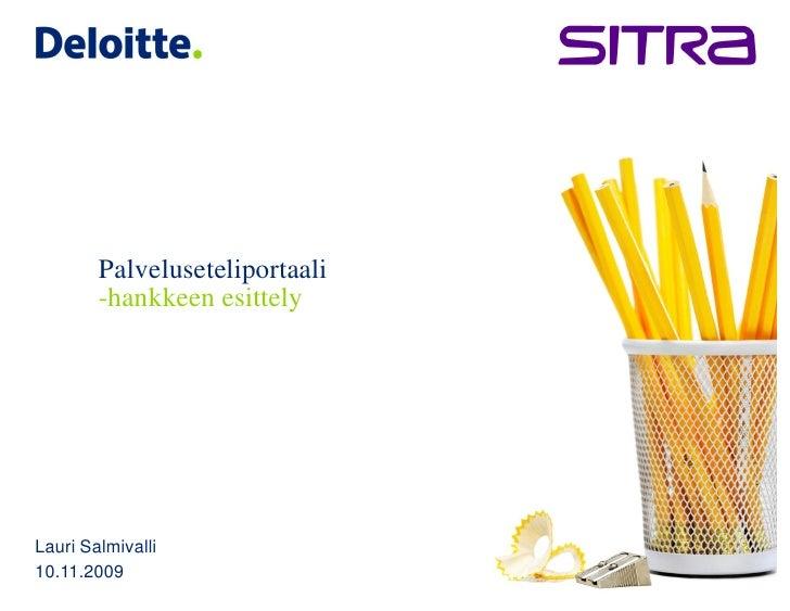Palveluseteliportaali         -hankkeen esittely     Lauri Salmivalli 10.11.2009