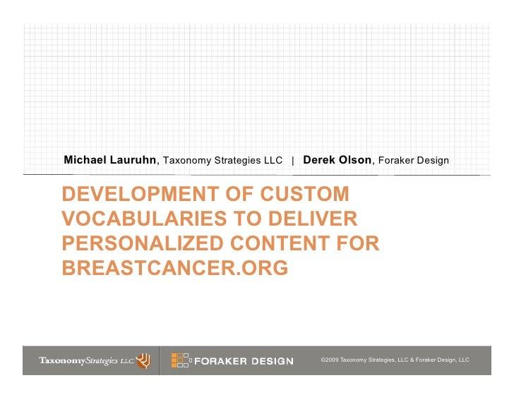 Michael Lauruhn, Taxonomy Strategies LLC | Derek Olson, Foraker Design   DEVELOPMENT OF CUSTOM VOCABULARIES TO DELIVER PER...