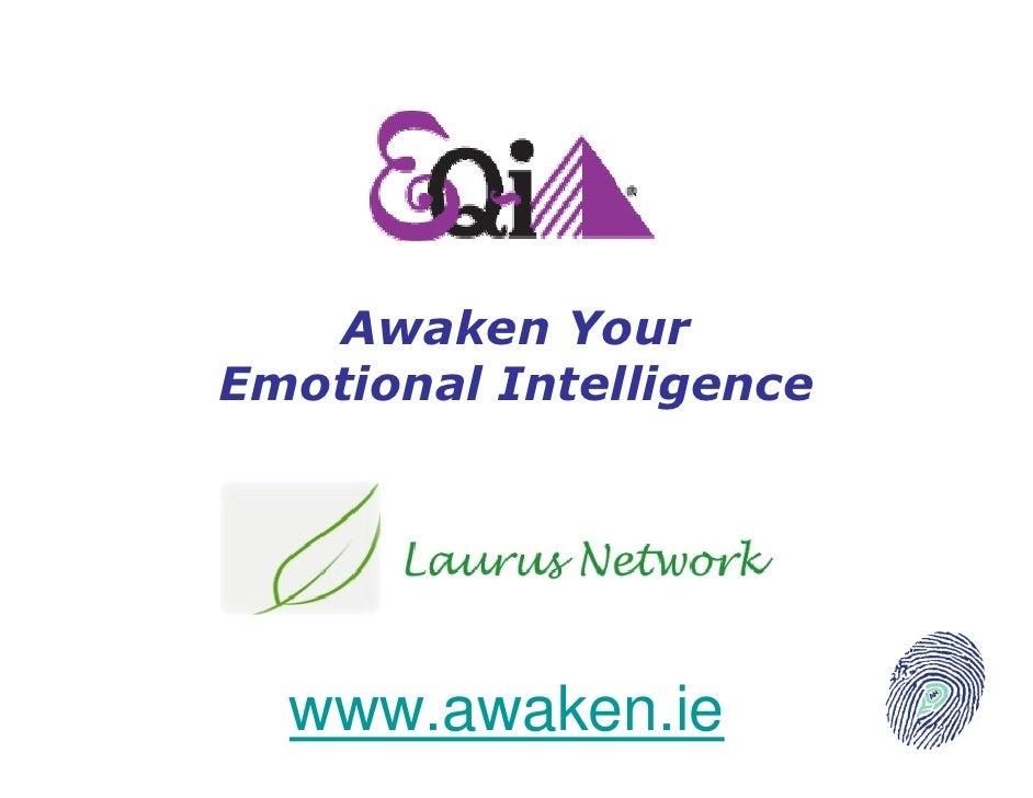 Awaken Your Emotional Intelligence       www.awaken.ie