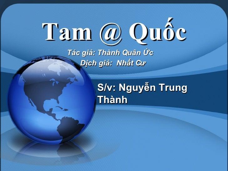 Tam @ Quốc Tác giả: Thành Quân Ức  Dịch giả:  Nhất Cư  S/v: Nguyễn Trung Thành