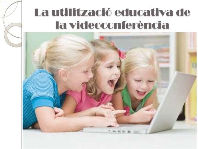 La utilització educativa de la videoconferència