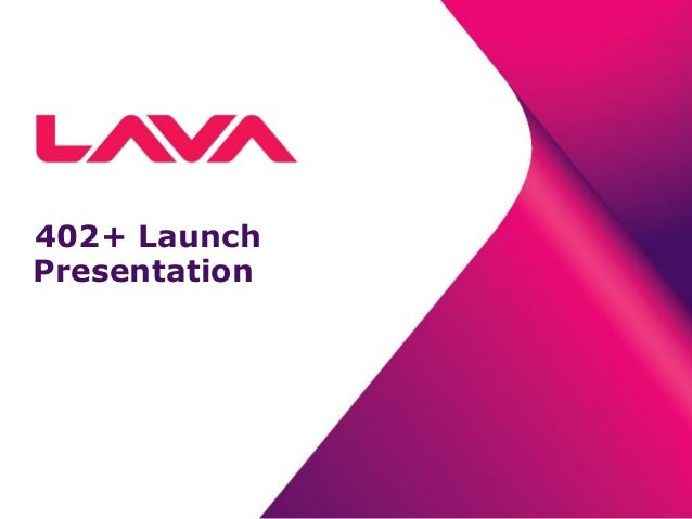 402+ Launch Presentation