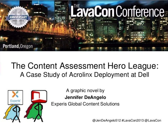 The Content Assessment Hero League: A Case Study of Acrolinx Deployment at Dell A graphic novel by Jennifer DeAngelo Exper...