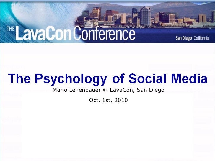 For Homo Zappiens:   The Psychology of Social Media             Mario Lehenbauer @ LavaCon, San Diego #MarioLehenbauer @ T...