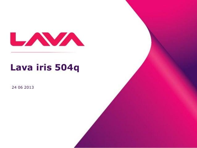 Lava iris 504q 24 06 2013