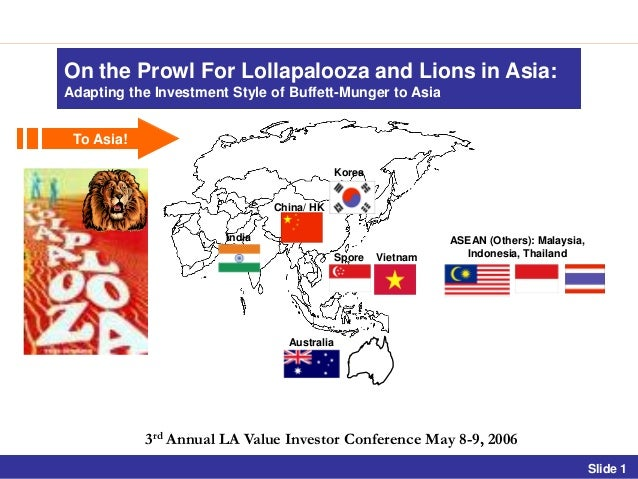 On the Prowl For Lollapalooza and Lions in Asia:Adapting the Investment Style of Buffett-Munger to Asia To Asia!          ...